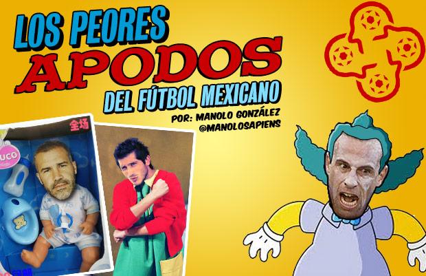 Los peores apodos del futbol mexicano - Futbol Sapiens